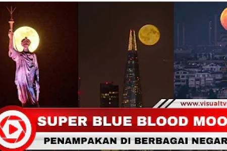 Kumpulan Fenomena Super Blue Blood Moon di Berbagai Belahan Dunia