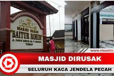 Masjid di Tuban Dirusak, Pelaku Diduga Mengalami Gangguan Jiwa