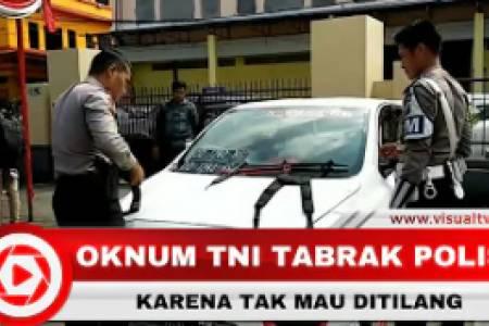 Menolak Ditilang, Oknum TNI Tabrak Polisi hingga Bergelantungan di Kap Mobil